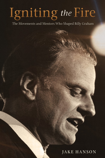Igniting the Fire Billy Graham